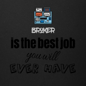 Broker is the best job you will ever have - Full Color Mug