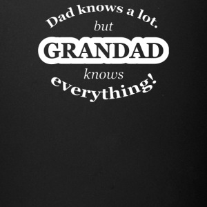 Dad Knows A Lot But Grandad Knows Everything - Full Color Mug