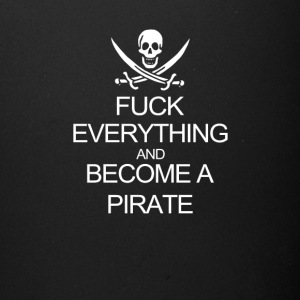 Fuck Everything And Become A Pirate Black Womens - Full Color Mug