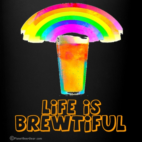 Life Is Brewtiful - Full Color Mug