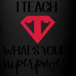 I Teach What's Your Superpower? - Full Color Mug