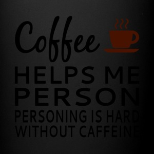 Coffee Helps Me Person - Full Color Mug