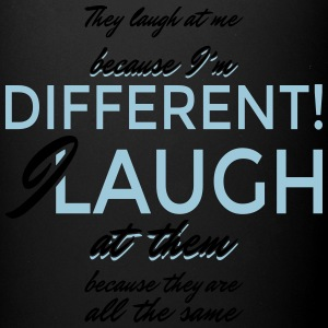 They laugh at me because I'm different... - Full Color Mug