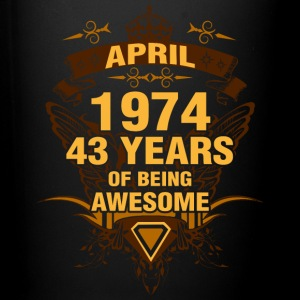 April 1974 43 Years of Being Awesome - Full Color Mug