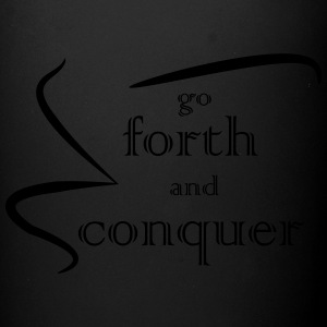 go_forth an conquer - Full Color Mug
