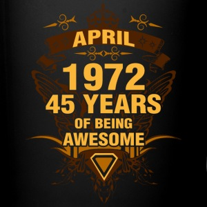 April 1972 45 Years of Being Awesome - Full Color Mug
