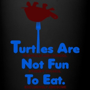 Turtles Are Not Fun To Eat - Full Color Mug