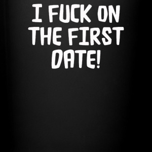 I F'Ck ON THE FIRST DATE - Full Color Mug