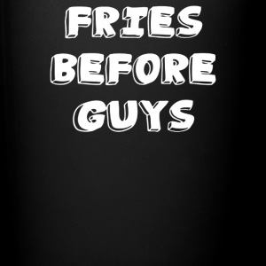 FRIES before GUYS - Full Color Mug