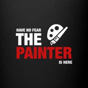 Have No Fear The Painter Is Here - Full Color Mug