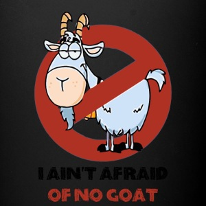 I Ain't Afraid Of No Goat Tshirt - Full Color Mug
