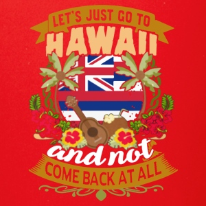 LET'S JUST GO TO HAWAII SHIRT - Full Color Mug