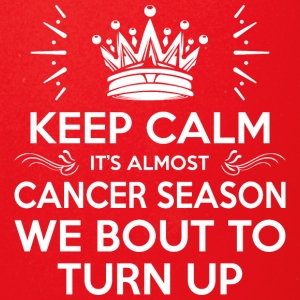 Keep Calm Almost Cancer Season We Bout Turn Up - Full Color Mug