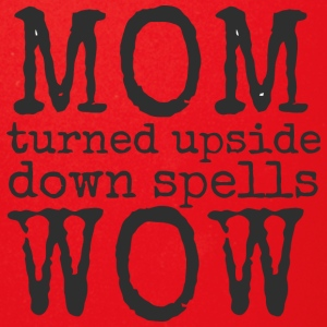 mom turned upside down spells wow - Full Color Mug
