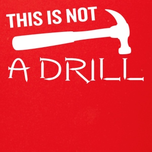This is Not a Drill Hammer Funny Pun Joke Quote - Full Color Mug