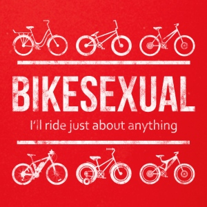 BIKESEXUAL - I'LL RIDE JUST ABOUT ANYTHING - Full Color Mug