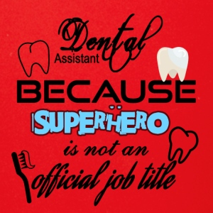 Dental Assistant because superhero is not a job - Full Color Mug