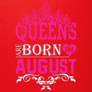 Queens Are Born In August - Full Color Mug