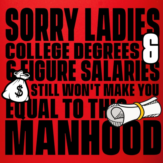 Sorry Ladies College Degreed & 6 Figure Salaries