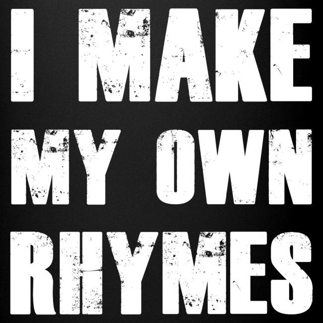 I Make My Own Rhymes