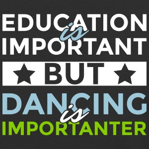 Education is important but dancing is importanter - Baseball T-Shirt