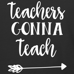 Teachers Gonna Teach - Baseball T-Shirt