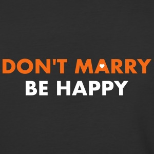 Don't marry be happy - Single 4 ever - Baseball T-Shirt