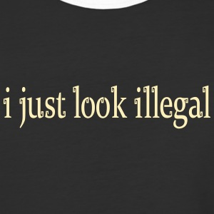 i just look illegal - Baseball T-Shirt