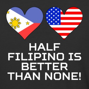 Half Filipino Is Better Than None - Baseball T-Shirt
