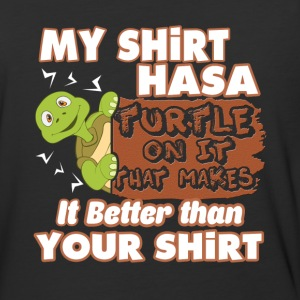 MY SHIRT HAS A TURTLE ON IT SHIRT - Baseball T-Shirt