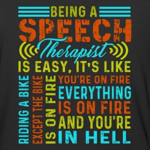 BEING A SPEECH THERAPIST IS EASY IS LIKE SHIRT - Baseball T-Shirt