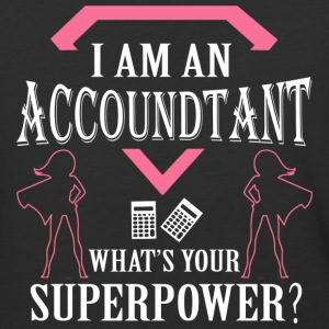 I Am An Accountant What's Your Superpower T Shirt - Baseball T-Shirt