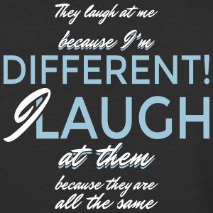 They laugh at me because I'm different... - Baseball T-Shirt