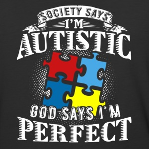I m Autistic God says I m Perfect Shirt - Baseball T-Shirt