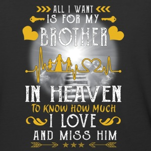 All I want is for my brother in heaven - Baseball T-Shirt