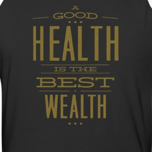 A Good Health Is The Best Wealth - Baseball T-Shirt