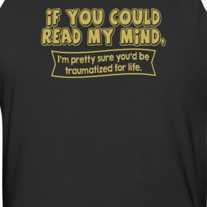 If you could read my mind - Baseball T-Shirt