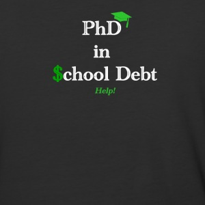 Graduation: Phd in School Debt - Baseball T-Shirt