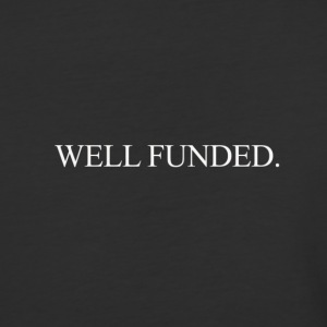Well Funded. - Baseball T-Shirt