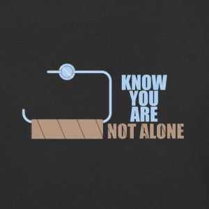 You are not alone toilet humor - Baseball T-Shirt