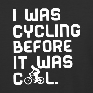 I Was Cycling Before It Was Cool - Baseball T-Shirt