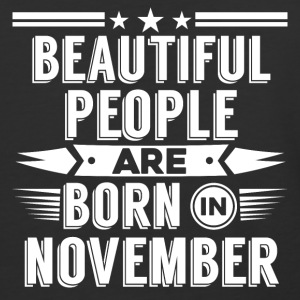 NOVEMBER Birthday beatiful people T-Shirt - Hoody - Baseball T-Shirt