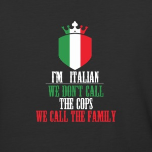 I'm Italian - don't call the cops, call the family - Baseball T-Shirt