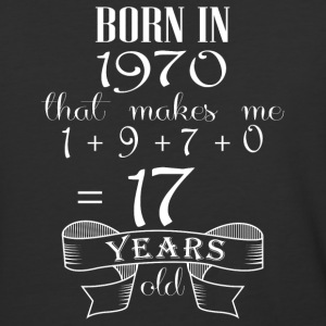 Born in 1970 what make me 17 years old - Baseball T-Shirt