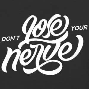 Dont_Lose_Your_Nerve - Baseball T-Shirt