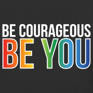 Be Courageous Be You - Baseball T-Shirt