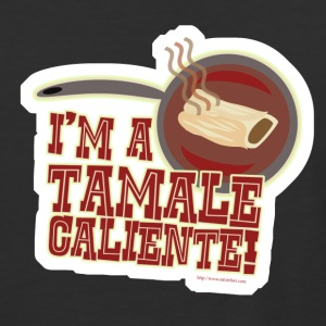 I Am A Tamale Caliente - Baseball T-Shirt