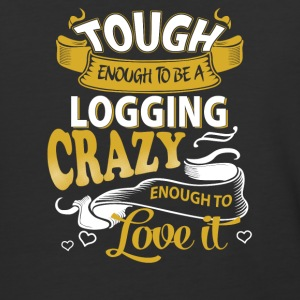 Touch enough to be a logging - Baseball T-Shirt