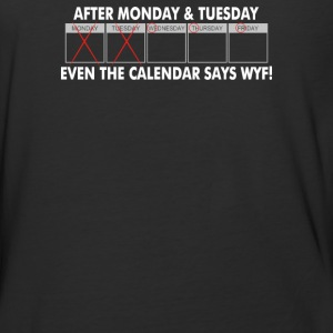 After Monday And Tuesday - Baseball T-Shirt