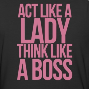 Act like a lady think like a boss - Baseball T-Shirt